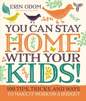 You Can Stay Home with Your Kids! book image