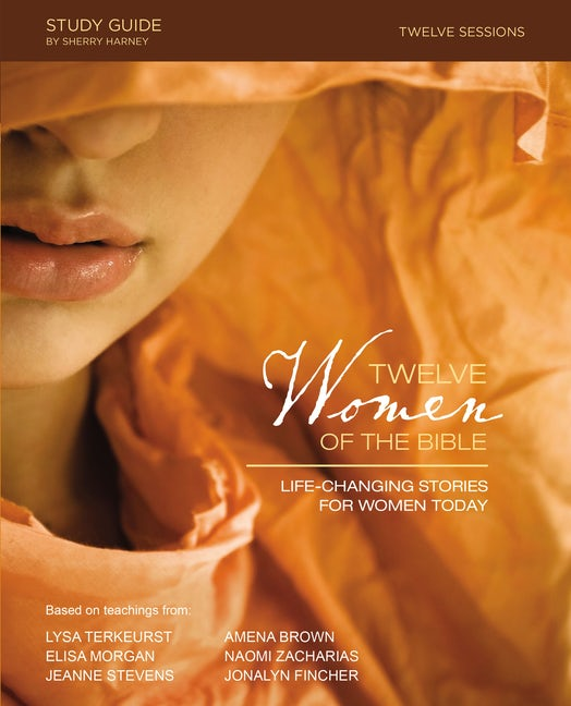 Twelve Women Of The Bible Study Guide