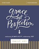 Grace, Not Perfection Study Guide