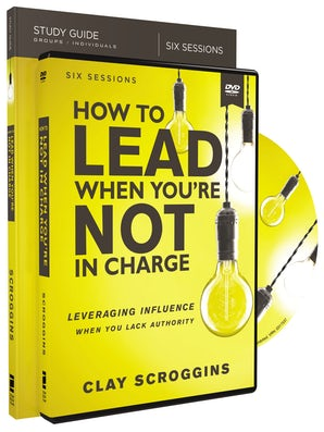 How to Lead When You're Not in Charge Study Guide with DVD book image