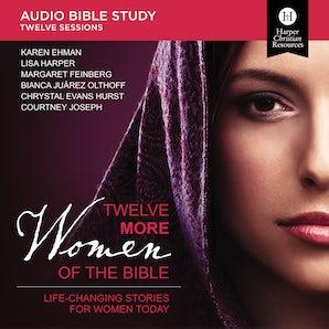 Twelve More Women of the Bible: Audio Bible Studies book image