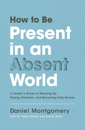 How to Be Present in an Absent World book image