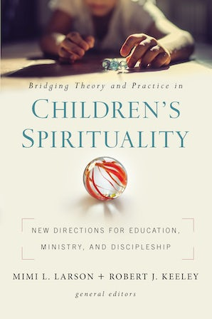 Bridging Theory and Practice in Children's Spirituality book image