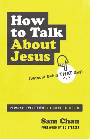 How to Talk about Jesus (Without Being That Guy) book image