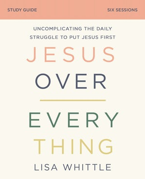 Jesus Over Everything Study Guide book image