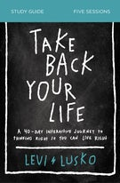 Take Back Your Life Study Guide