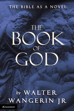 The Book of God Paperback  by Walter Wangerin Jr.