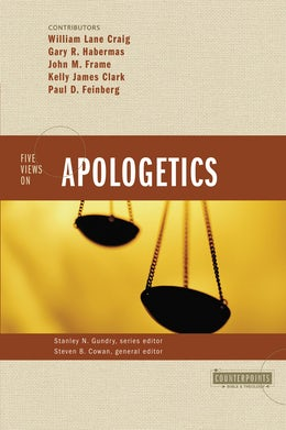 Five Views on Apologetics