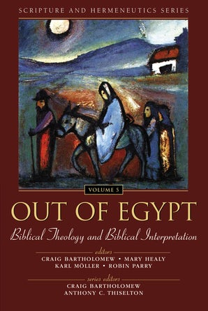 Out of Egypt: Biblical Theology and Biblical Interpretation book image
