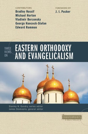 Three Views on Eastern Orthodoxy and Evangelicalism book image