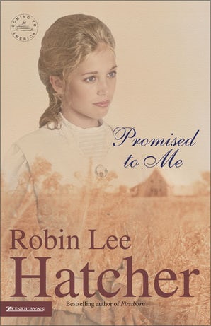 Promised to Me Paperback  by Robin Lee Hatcher