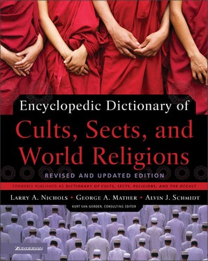 Encyclopedic Dictionary of Cults, Sects, and World Religions book image