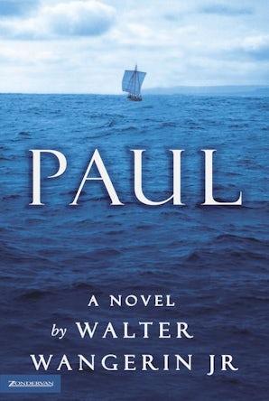 Paul Paperback  by Walter Wangerin Jr.