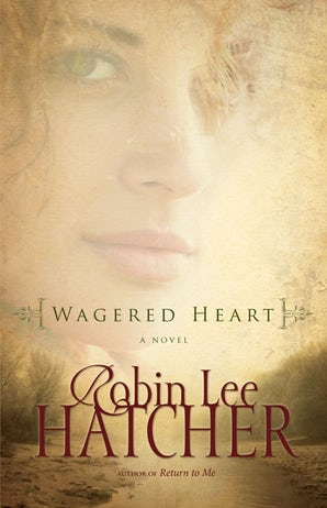 Wagered Heart Paperback  by Robin Lee Hatcher