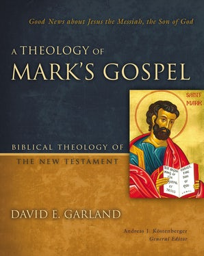 A Theology of Mark's Gospel book image
