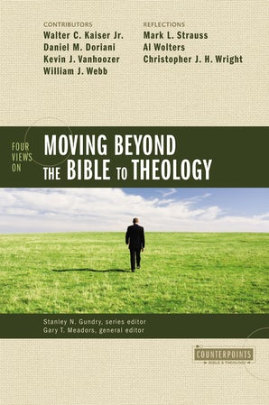 Four Views on Moving beyond the Bible to Theology book image