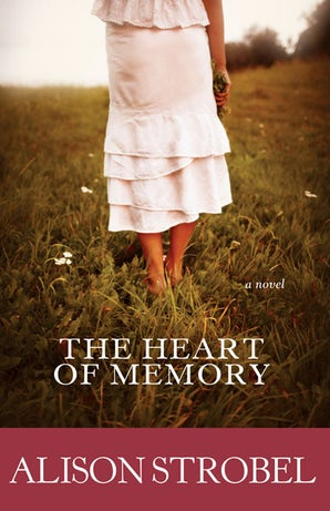 The Heart of Memory Paperback  by Alison Strobel