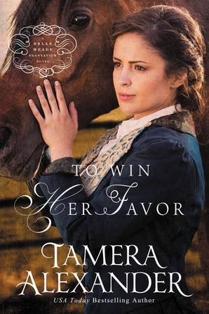 To Win Her Favor Paperback  by Tamera Alexander