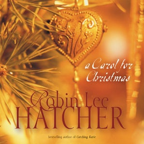 A Carol for Christmas Downloadable audio file UBR by Robin Lee Hatcher
