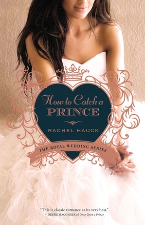 How to Catch a Prince Paperback  by Rachel Hauck
