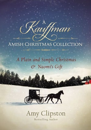 A Kauffman Amish Christmas Collection Paperback  by Amy Clipston
