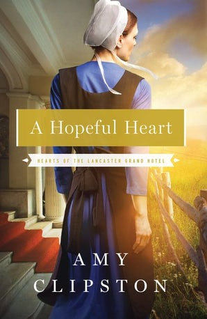A Hopeful Heart Paperback  by Amy Clipston