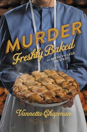Murder Freshly Baked Paperback  by Vannetta Chapman