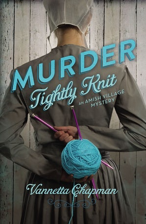 Murder Tightly Knit Paperback  by Vannetta Chapman