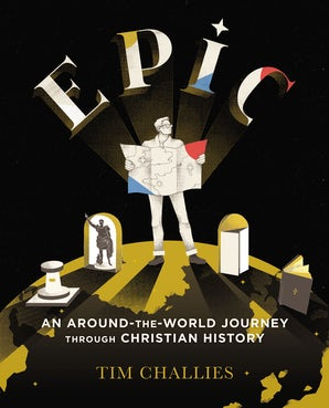 Epic: An Around-the-World Journey through Christian History book image
