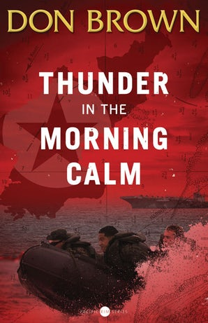 Thunder in the Morning Calm Paperback  by Don Brown
