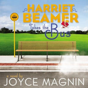 Harriet Beamer Takes the Bus Downloadable audio file UBR by Joyce Magnin