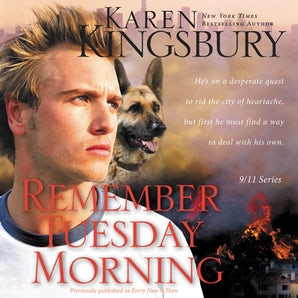 Remember Tuesday Morning Downloadable audio file UBR by Karen Kingsbury