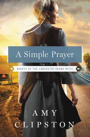 A Simple Prayer Paperback  by Amy Clipston