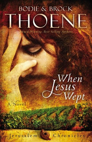When Jesus Wept Paperback  by Bodie and Brock Thoene