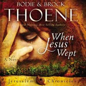 When Jesus Wept Downloadable audio file UBR by Bodie Thoene