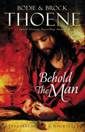 Behold the Man Paperback  by Bodie and Brock Thoene