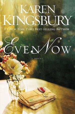 Even Now Paperback  by Karen Kingsbury
