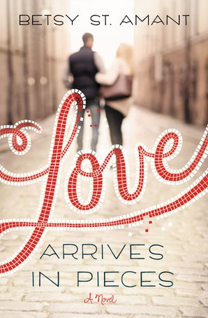 Love Arrives in Pieces Paperback  by Betsy St. Amant