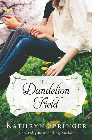 The Dandelion Field Paperback  by Kathryn Springer