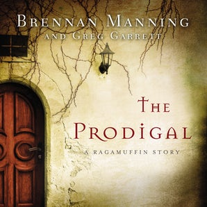 The Prodigal Downloadable audio file UBR by Brennan Manning