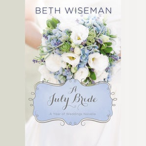 A July Bride Downloadable audio file UBR by Beth Wiseman