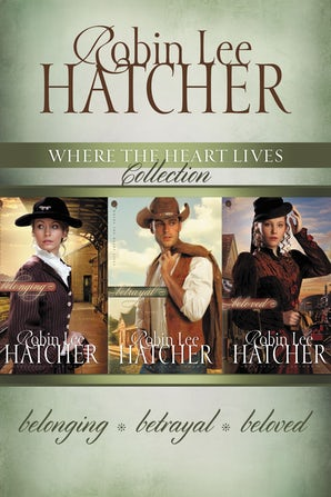 The Where the Heart Lives Collection eBook DGO by Robin Lee Hatcher