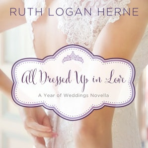 All Dressed Up in Love Downloadable audio file UBR by Ruth Logan Herne