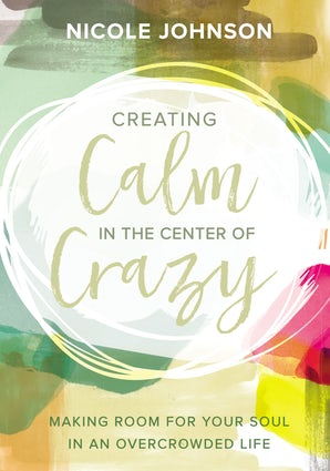 Creating Calm in the Center of Crazy book image