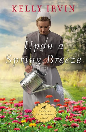 Upon a Spring Breeze Paperback  by Kelly Irvin
