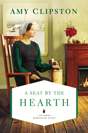 A Seat by the Hearth Paperback  by Amy Clipston