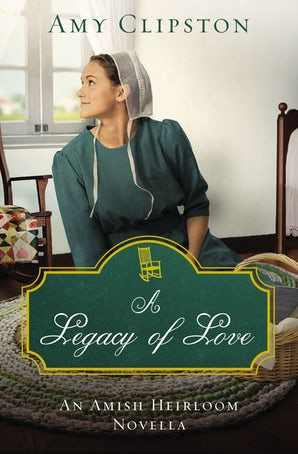 A Legacy of Love eBook DGO by Amy Clipston
