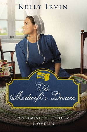 The Midwife's Dream eBook DGO by Kelly Irvin