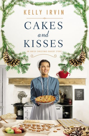Cakes and Kisses eBook DGO by Kelly Irvin