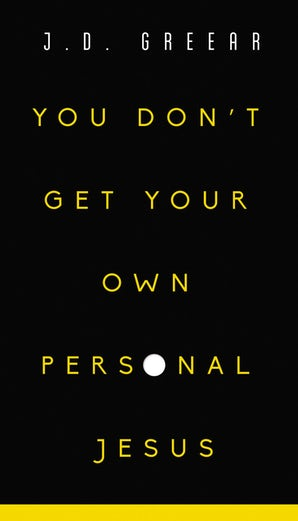 You Don't Get Your Own Personal Jesus book image